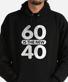 60 is the new 40 Hoodie (dark)