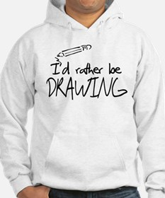 I'd Rather Be Drawing Hoodie