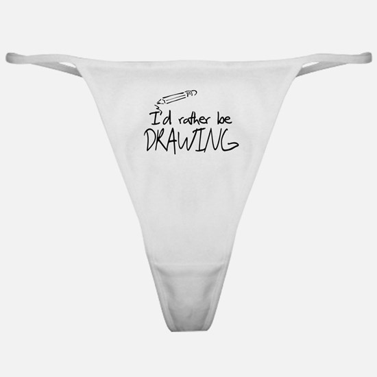 I'd Rather Be Drawing Classic Thong