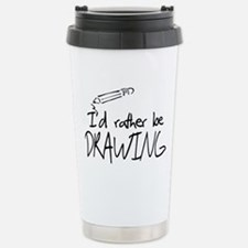 I'd Rather Be Drawing Travel Mug