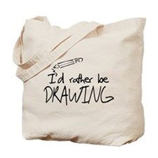 I'd Rather Be Drawing Tote Bag