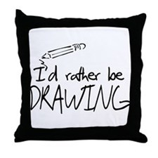 I'd Rather Be Drawing Throw Pillow