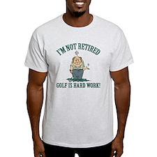 Golf Is Hard Work T-Shirt