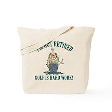 Golf Is Hard Work Tote Bag