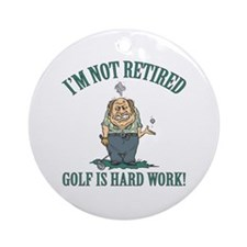 Golf Is Hard Work Ornament (Round)