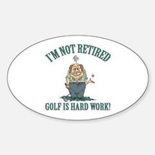 Golf Is Hard Work Decal