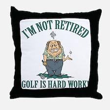 Golf Is Hard Work Throw Pillow