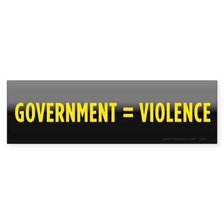 Government = Violence Sticker (Bumper)