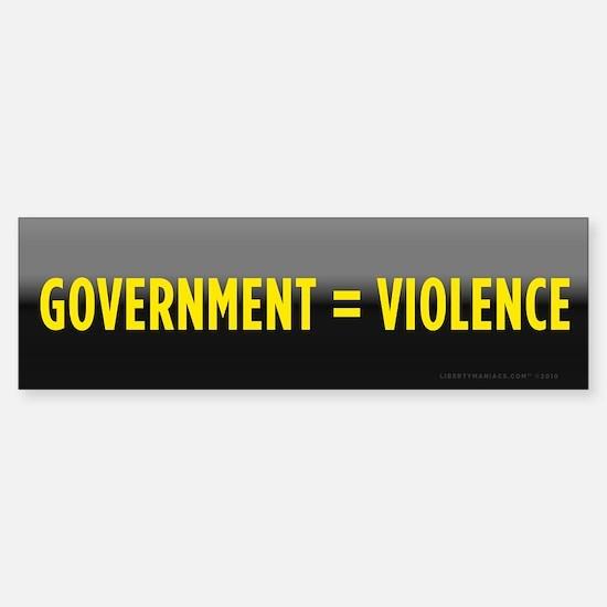 Government = Violence Sticker (Bumper)