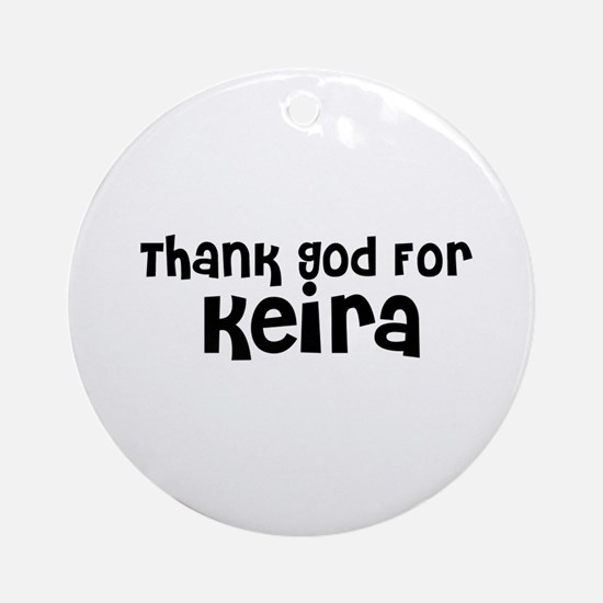 Thank God For Keira Ornament (Round)