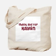 Thank God For Kaylin Tote Bag