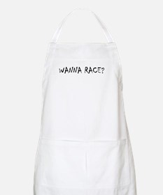WANNA RACE? -  BBQ Apron
