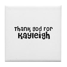 Thank God For Kayleigh Tile Coaster