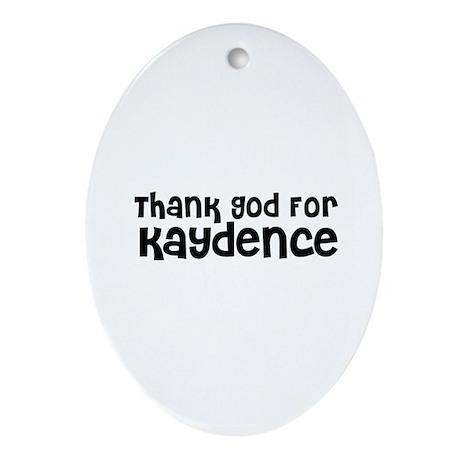 Thank God For Kaydence Oval Ornament