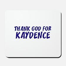 Thank God For Kaydence Mousepad