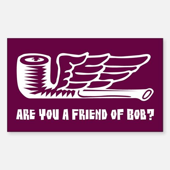 Friend of Bob? Decal