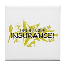 I ROCK THE S#%! - INSURANCE Tile Coaster