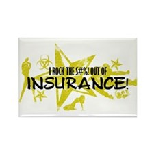 I ROCK THE S#%! - INSURANCE Rectangle Magnet