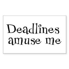 Deadlines Amuse Me Rectangle Decal