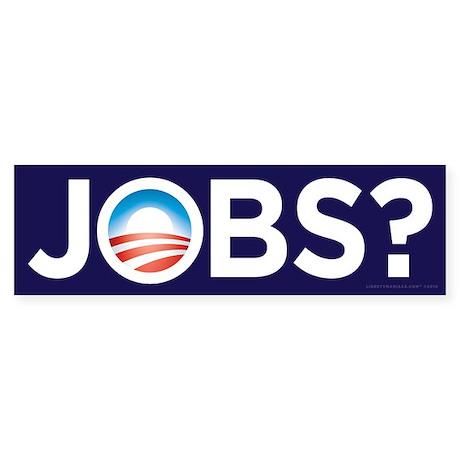 Obama Jobs? Sticker (Bumper)