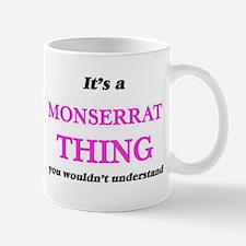 It's a Monserrat thing, you wouldn't Mugs