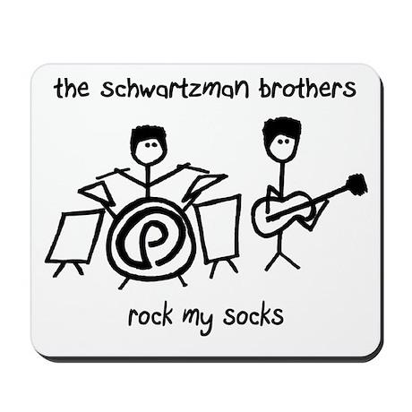 'schwartzman brothers rock my socks' Mousepad