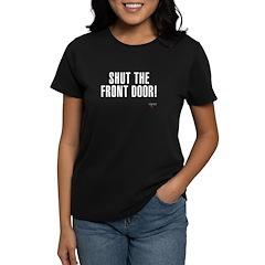 Shut The Front Door Women's Dark T-Shirt
