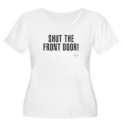 Shut The Front Door Women's Plus Size T-Shirt