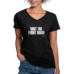 Shut The Front Door Women's V-Neck Dark T-Shirt