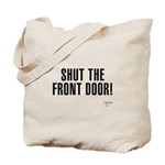 Shut The Front Door Tote Bag