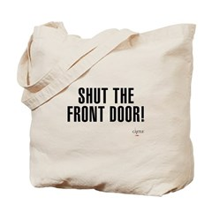 Shut The Front Door Tote Bag