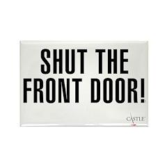 Shut The Front Door Rectangle Magnet