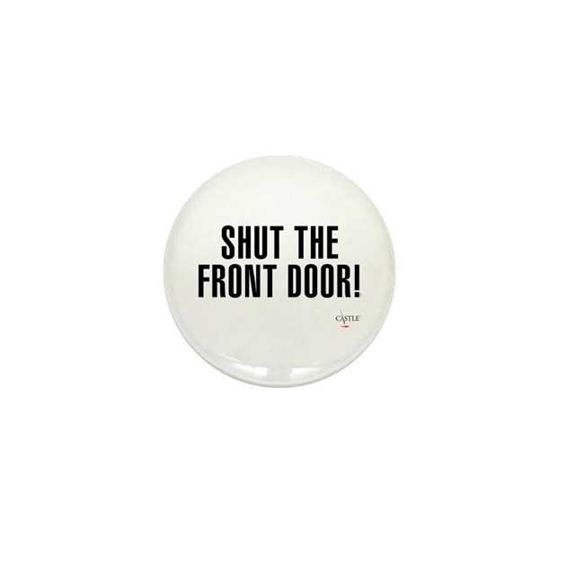 Shut the front door mini button by castle for 1 2 shut the door