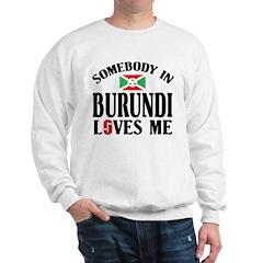 Somebody In Burundi Loves Me Sweatshirt