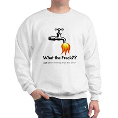 What The Frack Sweatshirt