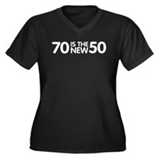 70 is the new 50 Women's Plus Size V-Neck Dark T-S