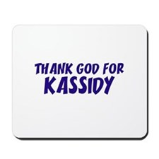 Thank God For Kassidy Mousepad