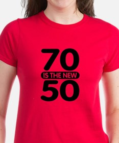 70 is the new 50 Tee