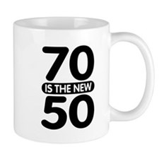 70 is the new 50 Small Mug
