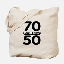 70 is the new 50 Tote Bag