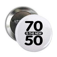 """70 is the new 50 2.25"""" Button"""