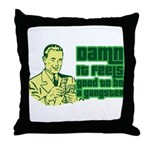 Good To Be A Gangster Throw Pillow