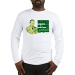 Good To Be A Gangster Long Sleeve T-Shirt