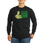 Good To Be A Gangster Long Sleeve Dark T-Shirt