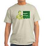 Good To Be A Gangster Light T-Shirt