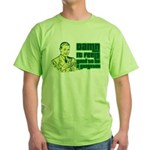 Good To Be A Gangster Green T-Shirt