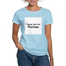 Thank God For Karina Women's Pink T-Shirt