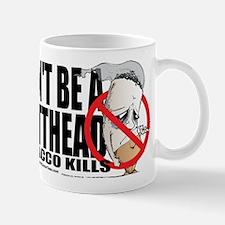 Don't Be A Butthead Stop Smok Mug