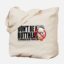 Don't Be A Butthead Stop Smok Tote Bag