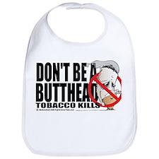 Don't Be A Butthead Stop Smok Bib